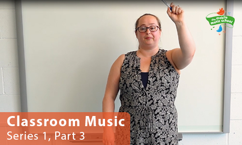 MMS Tutor How-to Guides: Classroom Music – Series 1, Part 3