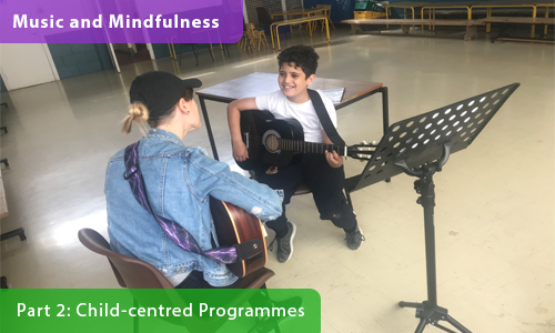 Music and Mindfulness – Part 2: Child-centred Programmes