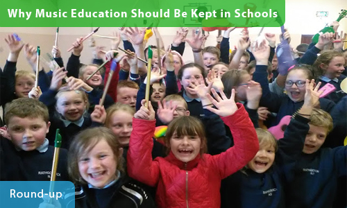 Why Music Education Should Be Kept in Schools – Round-up