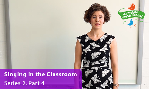 MMS Tutor How-to Guides: Singing in the Classroom – Series 2, Part 4