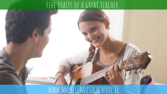 Five Traits of A Great Teacher