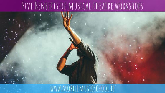 Face the Music: Five Great Benefits of Musical Theatre Workshops