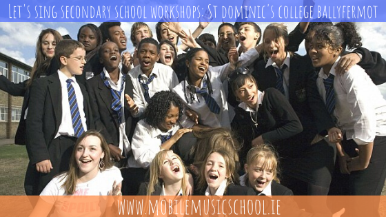 Let's Sing Secondary School Workshops: St Dominic's College Ballyfermot